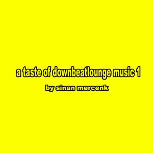 A Taste Of Downbeat&Lounge Music 1