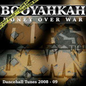 Booyahkah - Money over War