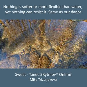 Nothing is softer or more flexible than water, yet nothing can resist it. Same as our dance.