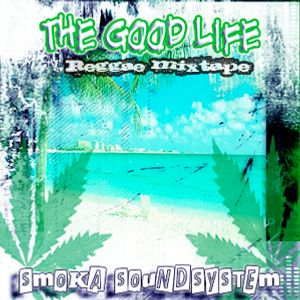 Smoka Sound System - Good Life