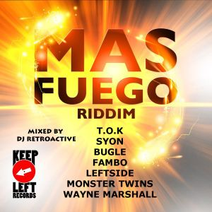 DJ RetroActive - Mas Fuego Riddim Mix - October 2011