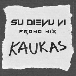 Kaukas promo mix for Su Dievu VI