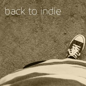 #1 - Back to Indie