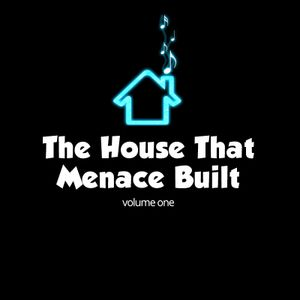 The House That Menace Built - Volume One