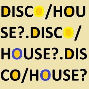 DISCO/HOUSE?.