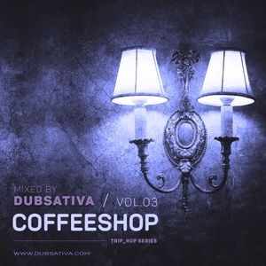 COFFEESHOP VOLUME 3 - TRIP-HOP (1995) CAREFULLY SELECTED AND MIXED BY DUBSATIVA