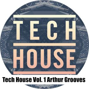 Mix Tape Tech house Arthur Grooves