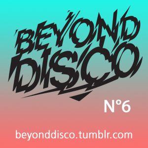 Beyond Disco N°6