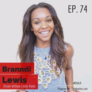 EP. 74 - FreshFest w/ Branndi Lewis