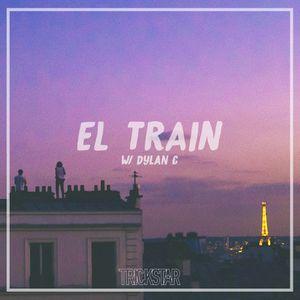 El. Train | Trickstar Radio| Show #013 W/ Dylan C