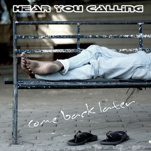 Hear You Calling - Come Back Later (Downtempo Session)