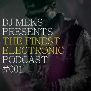 DJ Meks - Finest Electronic Podcast #001