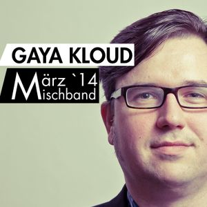 Gaya Kloud in the mix - March 2014
