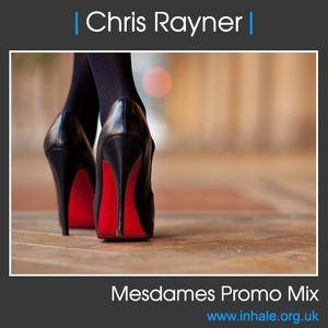 Dj Chris Rayner - Mesdames Promo Mix