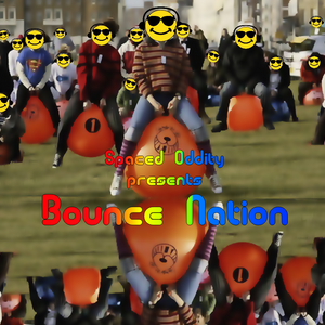 Spaced Oddity Presents Bounce Nation