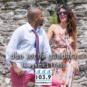 Entrevista com João Rocha e Paula Gândara_Duo Rocha Gândara_Agosto 2019_Sesimbra FM