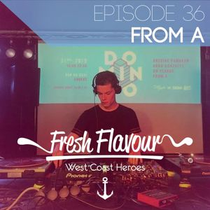 FRESH FLAVOUR PODCAST #036 - FROM A