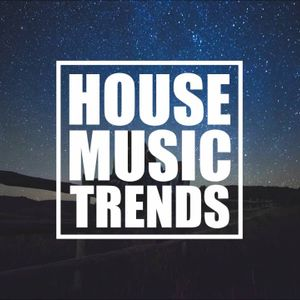 HOUSE MUSIC TRENDS BY DJ XAVY