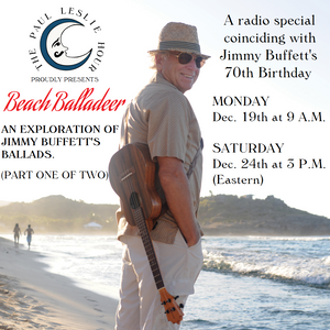 Beach Balladeer - The Ballads of Jimmy Buffett Radio Special