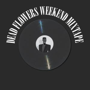 Dead Flowers Mixtape 7/11/14 Mixed by Nicholas Kratochvil