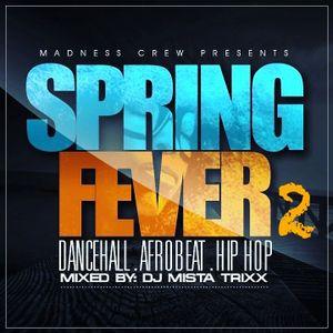 SPRING FEVER 2: DaNcEHaLL vs AFroBEaT vs HipHOP vs EDM