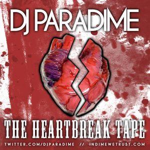 The HeartBreak Tape - DJ Paradime