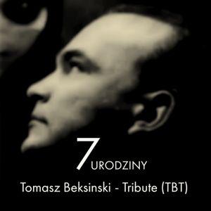 Love Is Tears  / Tomasz Beksinski - Tribute (TBT) 7th Anniversary Mixtape