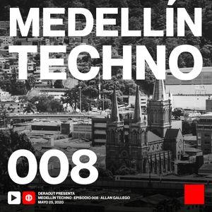 MTP008 - Medellin Techno Podcast Episodio 008 - Allan Gallego