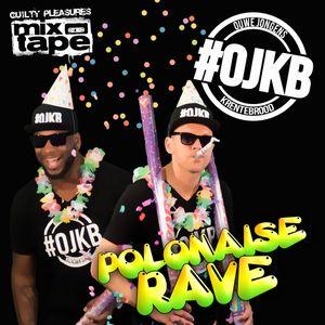 #OJKB || Polonaise Rave || The Mixtape