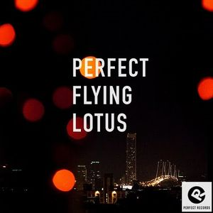 Perfect Flying Lotus