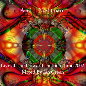 Ian Green - Acid Nightmare Live at the Howard June 2002