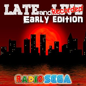 Late and Recorded - E08E - Early Edition (30th March 2012)