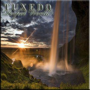 Tuxedo - Perfect World (Part 1)