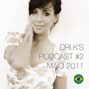 Podcast #2 DRI.K Maio 2011