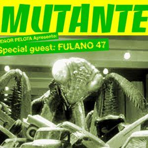 Mutante#08 with Señor Pelota + Fulano 47