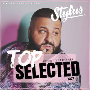 @DJStylusUK - TOP SELECTED 007 (R&B / HipHop / Afrobeat)