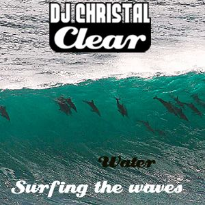 DJChristalclear - Surfing The Waves - Chill-Out