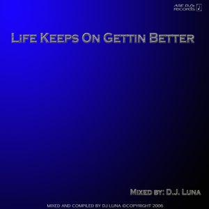 DJ Luna - Life Keeps On Getting Better - Full Length CD
