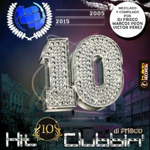 Hit Clubbin´Radio show by Dj Frisco 26.03.2016 - Edicion 572