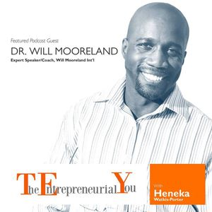 The ENTREPRENEURIAL YOU: Dr. Will Moreland and Dr. Vernet Joseph