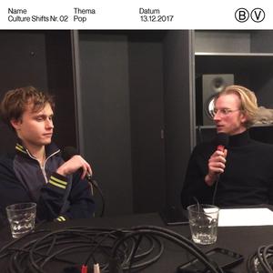 "Begreif Verein: Culture Shifts Nr. 02 ""Pop"" w/ Moritz Gaudlitz & Christoph Möller – 13.12.2017"