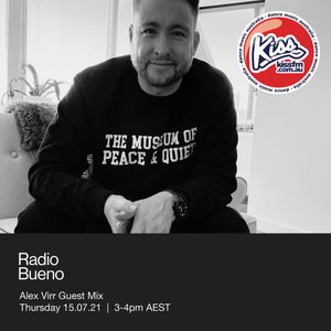 Alex Virr Guest Mix on KissFM for Radio Bueno with Acid Safari 15.07.21