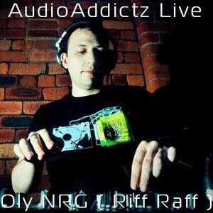 Oly NRG ( RiffRaff ) - AudioAddictz Live Teaser Mix