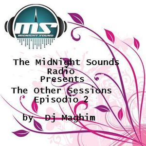 The MidNight Sounds Radio Pres.Other Sessions By Dj Maghim Episodio 002