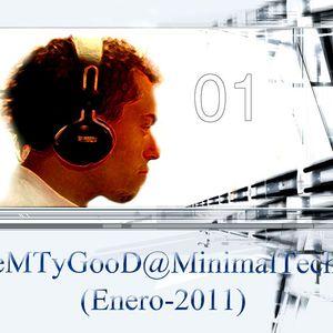 DJeMTyGooD@MinimalTechno 01 (Enero-2011)