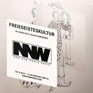 Freiegeisteskultur w/ Aglaya and Sasha - 30th December 2019