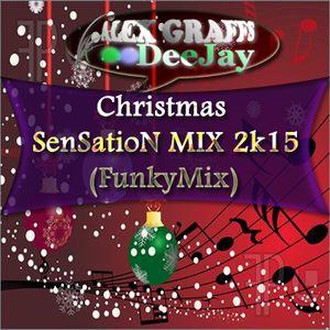 DJ Alex Graffs - Christmas SenSatioN MIX 2k15 (FunkyMix)