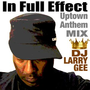 In Full Effect (Uptown Anthem Mix)