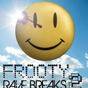 Frooty - Rave Breaks Vol. 2
