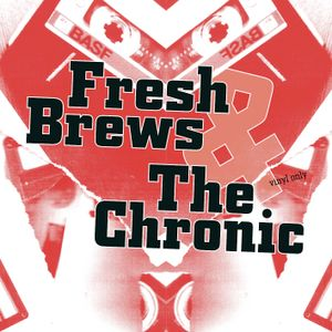 Fresh Brews & The Chronic
